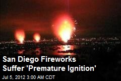 San Diego Fireworks Suffer &amp;#39;Premature Ignition&amp;#39;