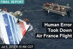 Human Error Took Down Air France Flight