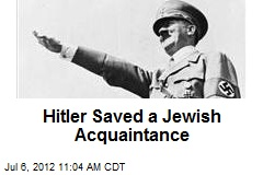 Hitler Saved a Jewish Acquaintance