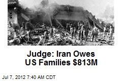 Judge: Iran Owes US Families $813M