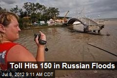 Toll Hits 150 in Russian Floods