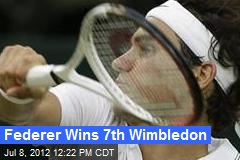 Federer Wins 7th Wimbledon