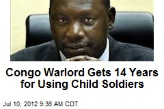 Congo Warlord Gets 14 Years for Using Child Soldiers