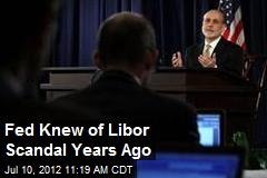 Fed Knew of Libor Scandal Years Ago