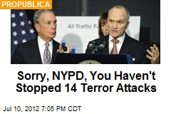 Sorry, NYPD, You Haven't Stopped 14 Terror Attacks