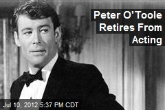 Peter O&amp;#39;Toole Retires From Acting