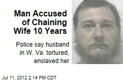 Man Accused of Chaining Wife 10 Years