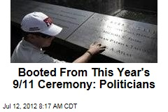 Booted From This Year&amp;#39;s 9/11 Ceremony: Politicians
