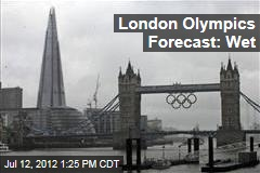 London Olympics Forecast: Wet