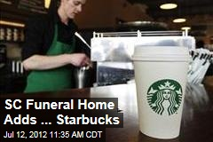 SC Funeral Home Adds ... Starbucks