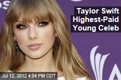 Taylor Swift Highest-Paid Young Celeb