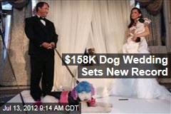 $158K Dog Wedding Sets New Record