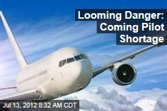 Looming Danger: Coming Pilot Shortage