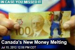 Canada's New Money Melting