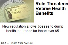 Rule Threatens Retiree Health Benefits