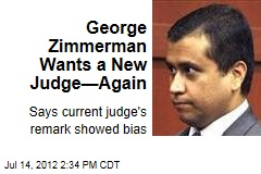 George Zimmerman Wants a New Judge—Again