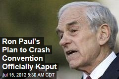 Ron Paul's Plan to Crash Convention Officially Kaput