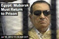 Egypt: Mubarak Must Return to Prison