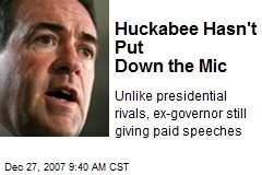 Huckabee Hasn't Put Down the Mic