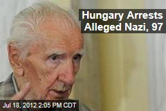 Hungary Arrests Alleged Nazi
