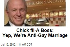 Chick fil-A Boss: Yep, We&amp;#39;re Anti-Gay