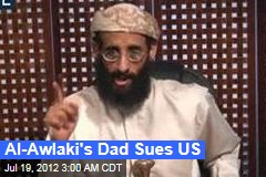 Al-Awlaki&amp;#39;s Dad Sues US