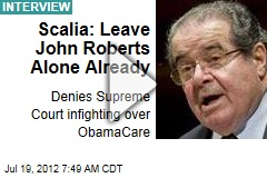 Scalia: Leave John Roberts Alone Already