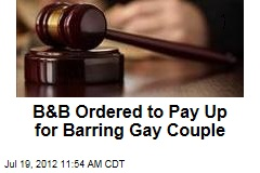 B&amp;amp;B Ordered to Pay Up for Barring Gay Couple