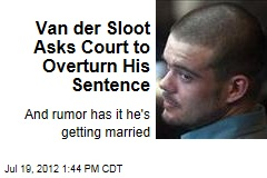 Van der Sloot Asks Court to Overturn His Sentence