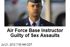 Air Force Base Instructor Guilty of Sex Assaults