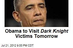 Obama to Visit Dark Knight Victims and Families