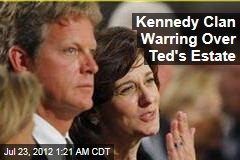 Kennedy Clan Warring Over Ted&amp;#39;s Estate