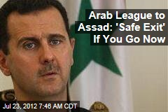 Arab League to Assad: 'Safe Exit' If You Go Now