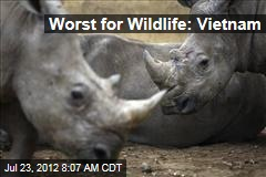 Worst for Wildlife: Vietnam
