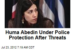 Huma Abedin Under Police Protection After Threats