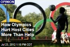 How Olympics Hurt Host Cities More Than Help