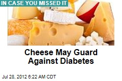 Cheese May Guard Against Diabetes