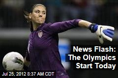News Flash: The Olympics Start Today