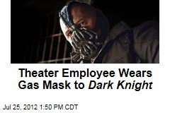 Theater Employee Wears Mask to Dark Knight