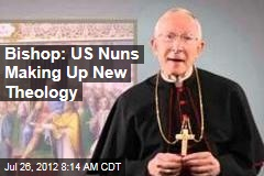 Bishop: US Nuns Making Up New Theology
