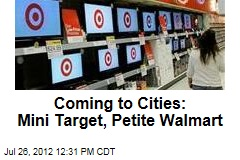Coming to Cities: Mini Target, Petite Walmart