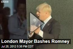 London Mayor Bashes Romney