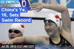 China&amp;#39;s Ye, 16, Sets Swim Record