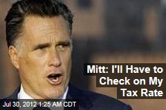 Mitt: I'll Have to Check on My Tax Rate