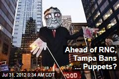 Ahead of RNC, Tampa Bans ... Puppets?