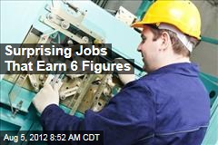 Surprising Jobs That Earn 6 Figures