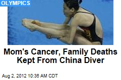 Mom's Cancer, Family Deaths Kept From China Diver