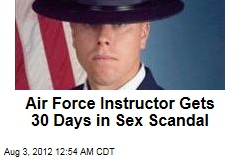 Air Force Instructor Gets 30 Days in Sex Scandal
