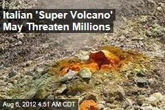 Italian Super Volcano May Threaten Millions