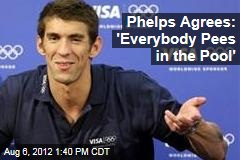 Phelps Agrees: 'Everybody Pees in the Pool'